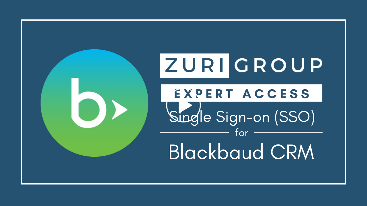 Zuri Group Expert Access Solutions | Blackbaud CRM - Single Sign-on (SSO) Solution